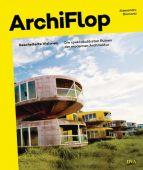 Archiflop, Biamonti, Alessandro, DVA Deutsche Verlags-Anstalt GmbH, EAN/ISBN-13: 9783421040534