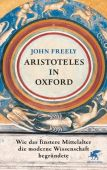 Aristoteles in Oxford, Freely, John, Klett-Cotta, EAN/ISBN-13: 9783608948547
