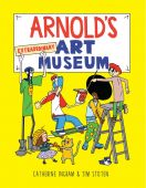 Arnold's Extraordinary Art Museum, Ingram, Catherine, Laurence King Verlag GmbH, EAN/ISBN-13: 9781780678627