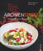 Aromenspiele, Vilgis, Thomas/Hiekmann, Stefanie, Christian Verlag, EAN/ISBN-13: 9783959612159