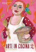 Arte in Cucina 2, van der Scheer, Wiebke/Mijer, Margré, Gerstenberg Verlag GmbH & Co.KG, EAN/ISBN-13: 9783836926560