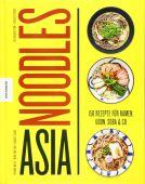 Asia Noodles, Masui, Chihiro/Trân, Minh-Tâm/Zhang, Margot, Knesebeck Verlag, EAN/ISBN-13: 9783957282064