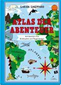 Atlas der Abenteuer, Sheppard, Sarah, Klett Kinderbuch Verlag GmbH, EAN/ISBN-13: 9783954701179