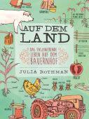 Auf dem Land, Rothman, Julia, Verlag Antje Kunstmann GmbH, EAN/ISBN-13: 9783956141003