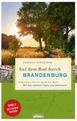 Auf dem Rad durch Brandenburg, Schneider, Therese, be.bra Verlag GmbH, EAN/ISBN-13: 9783861246978