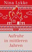 Aufruhr in mittleren Jahren, Lykke, Nina, Nagel & Kimche AG Verlag, EAN/ISBN-13: 9783312010608