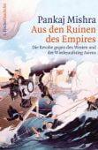 Aus den Ruinen des Empires, Mishra, Pankaj, Fischer, S. Verlag GmbH, EAN/ISBN-13: 9783100488381
