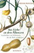 Aus Liebe zu den Pflanzen, Mancuso, Stefano, Verlag Antje Kunstmann GmbH, EAN/ISBN-13: 9783956141706