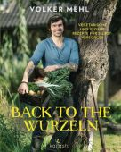 Back to the Wurzeln, Mehl, Volker, Kailash, EAN/ISBN-13: 9783424630954