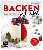 Backen mit Obst - frisch und fruchtig, Daniels, Sabrina Sue, Edition Michael Fischer GmbH, EAN/ISBN-13: 9783863556365