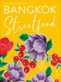 Bangkok Streetfood, Rojanametin, Sarin/Thamthanakorn, Jean/Dimou, Alana, Christian Verlag, EAN/ISBN-13: 9783959613538