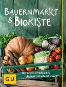 Bauernmarkt und Biokiste, Cramm, Dagmar von/Dickhaut, Sebastian/Dusy, Tanja u a, Gräfe und Unzer, EAN/ISBN-13: 9783833841507