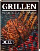 BEEF! - GRILLEN, Tre Torri Verlag GmbH, EAN/ISBN-13: 9783944628615