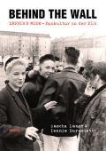 Behind the Wall, Lange, Sascha/Burmeister, Dennis, Ventil Verlag, EAN/ISBN-13: 9783955750893