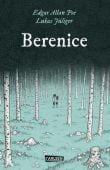 Berenice, Jüliger, Lukas/Poe, Edgar Allan, Carlsen Verlag GmbH, EAN/ISBN-13: 9783551713483