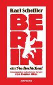 Berlin - ein Stadtschicksal, Scheffler, Karl, Suhrkamp, EAN/ISBN-13: 9783518425114