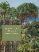 Besondere Bäume und ihre Kräfte: 60 Arten erzählen ihre Geschichte, Prestel Verlag, EAN/ISBN-13: 9783791386010