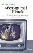 'Besorgt mal Filme!', Oehmig, Richard, Wallstein Verlag, EAN/ISBN-13: 9783835319028