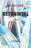 Betoninsel, Ballard, J G, diaphanes verlag, EAN/ISBN-13: 9783037349786