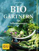 Biogärtnern für Selbstversorger, Rupp, Christel, Gräfe und Unzer, EAN/ISBN-13: 9783833834691