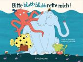 Bitte blubb blubb rette mich!, Schmidt, Dirk/Schmidt, Barbara, Verlag Antje Kunstmann GmbH, EAN/ISBN-13: 9783888979446