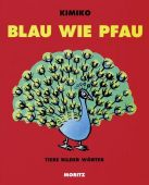 Blau wie Pfau, Kimiko, Moritz Verlag, EAN/ISBN-13: 9783895652837