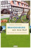 Brandenburg mit dem Rad, Schneider, Therese, be.bra Verlag GmbH, EAN/ISBN-13: 9783861246787