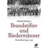 Brandstifter und Biedermänner, Grüttner, Michael, Klett-Cotta, EAN/ISBN-13: 9783608949162