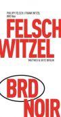 BRD Noir, Witzel, Frank/Felsch, Philipp, MSB Matthes & Seitz Berlin, EAN/ISBN-13: 9783957572769