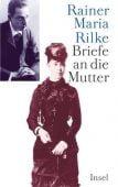 Briefe an die Mutter, Rilke, Rainer Maria, Insel Verlag, EAN/ISBN-13: 9783458173182