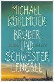 Bruder und Schwester Lenobel, Köhlmeier, Michael, Carl Hanser Verlag GmbH & Co.KG, EAN/ISBN-13: 9783446259928