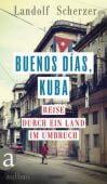 Buenos días, Kuba, Scherzer, Landolf, Aufbau Verlag GmbH & Co. KG, EAN/ISBN-13: 9783351037741