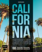 California Cuisine, Koch, Kristina, Edition Michael Fischer GmbH, EAN/ISBN-13: 9783863559205
