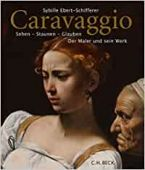 Caravaggio, Ebert-Schifferer, Sybille, Verlag C. H. BECK oHG, EAN/ISBN-13: 9783406742262