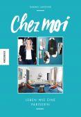 Chez moi, Lavoine, Sarah/Gerkens, Danièle, Knesebeck Verlag, EAN/ISBN-13: 9783957280480