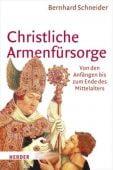 Christliche Armenfürsorge, Schneider, Bernhard, Herder Verlag, EAN/ISBN-13: 9783451305184