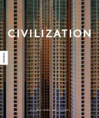 Civilization, Ewing, William A/Roussell, Holly, Knesebeck Verlag, EAN/ISBN-13: 9783957282101