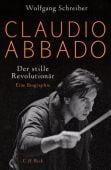 Claudio Abbado, Schreiber, Wolfgang, Verlag C. H. BECK oHG, EAN/ISBN-13: 9783406713118