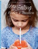Clean Eating für Kinder & Familien, Shine, Tali/Astor, Lohralee, teNeues Media GmbH & Co. KG, EAN/ISBN-13: 9783832733445
