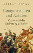 Conquistadoren und Azteken, Rinke, Stefan, Verlag C. H. BECK oHG, EAN/ISBN-13: 9783406733994