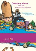 Cowboy Klaus beim Präriehund-Pau-Wau, Muszynski, Eva/Teich, Karsten, Tulipan Verlag GmbH, EAN/ISBN-13: 9783864292033
