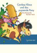Cowboy Klaus und das pupsende Pony, Muszynski, Eva/Teich, Karsten, Tulipan Verlag GmbH, EAN/ISBN-13: 9783939944195