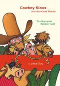 Cowboy Klaus und die wüste Wanda, Muszynski, Eva/Teich, Karsten, Tulipan Verlag GmbH, EAN/ISBN-13: 9783864292330