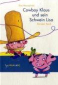Cowboy Klaus und sein Schwein Lisa, Muszynski, Eva, Tulipan Verlag GmbH, EAN/ISBN-13: 9783939944010