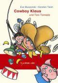 Cowboy Klaus und Toni Tornado, Muszynski, Eva/Teich, Karsten, Tulipan Verlag GmbH, EAN/ISBN-13: 9783864291586