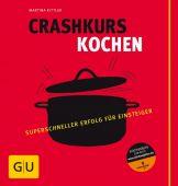 Crashkurs Kochen, Kittler, Martina, Gräfe und Unzer, EAN/ISBN-13: 9783833813818
