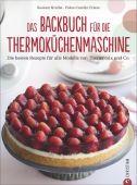 Das Backbuch für die Thermoküchenmaschine, Kreihe, Susann, Christian Verlag, EAN/ISBN-13: 9783959611428