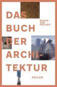 Das Buch der Architektur, Philipp, Klaus Jan, Reclam, Philipp, jun. GmbH Verlag, EAN/ISBN-13: 9783150111185