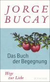 Das Buch der Begegnung, Bucay, Jorge, Fischer, S. Verlag GmbH, EAN/ISBN-13: 9783596197934