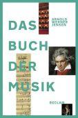 Das Buch der Musik, Werner-Jensen, Arnold, Reclam, Philipp, jun. GmbH Verlag, EAN/ISBN-13: 9783150111192
